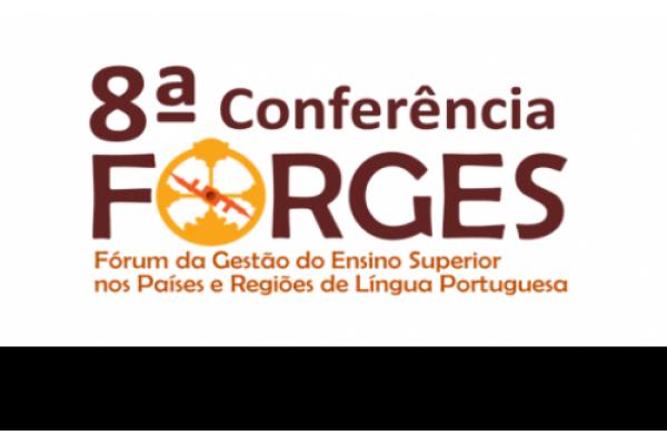 8ª Conferência do Fórum da Gestão do Ensino Superior nos Países e Regiões de Língua Portuguesa – FORGES 2018