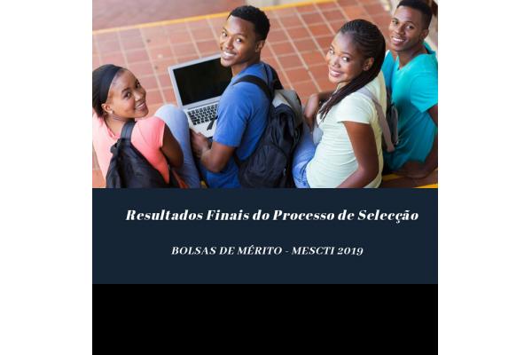 MESCTI Divulga a Lista dos Resultados Finais dos Candidatos às Bolsas de Mérito.